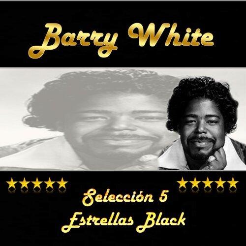 Barry White, Selección 5 Estrellas Black