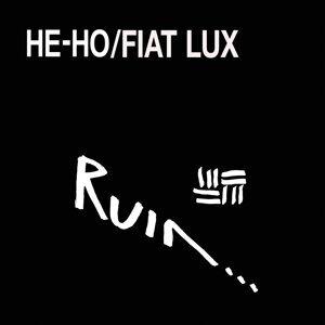 He-Ho / Fiat Lux