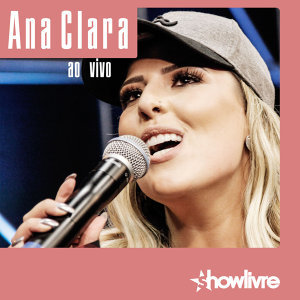 Ana Clara no Estúdio Showlivre (Ao Vivo)