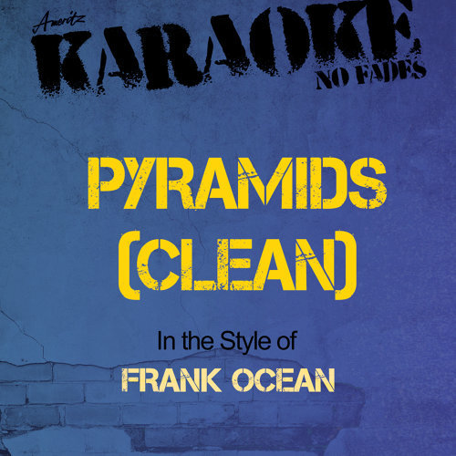Pyramids (Clean) [In the Style of Frank Ocean] [Karaoke