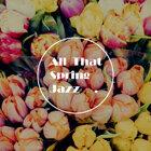 春 JAZZ : All That Spring Jazz