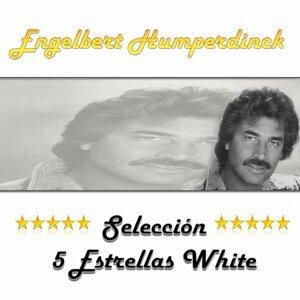 Engelbert Humperdinck, Selección 5 Estrellas White
