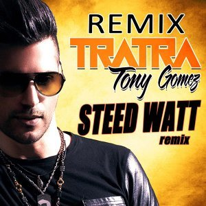 Tratra - Steed Watt Remixes