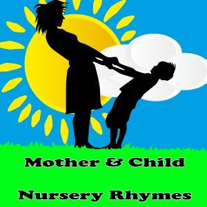 Mother & Child Nursey Rhymes