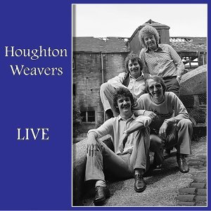 Houghton Weavers Live
