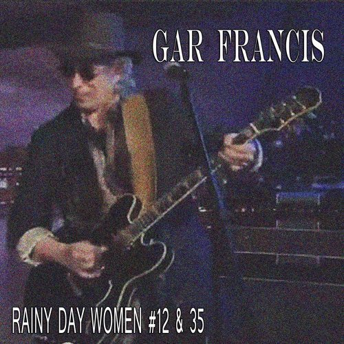 Rainy Day Women #12 & 35