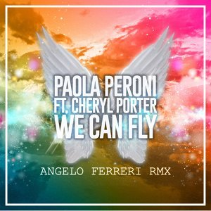 We Can Fly - Angelo Ferreri Remix