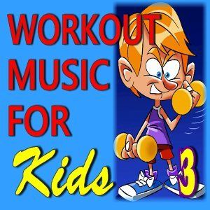 Workout Music for Kids, Vol. 3