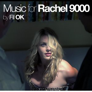 Rachel 9000 (Original Soundtrack)