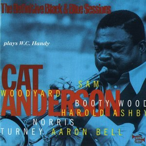 Cat Anderson Plays W.C. Handy - Paris, France 1978 - The Definitive Black & Blue Sessions