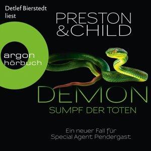 Demon - Sumpf der Toten - Ein neuer Fall für Special Agent Pendergast - Gekürzte Lesung