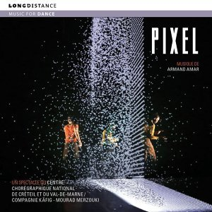 Pixel (Original Soundtrack for Pixel a Dance Performance)