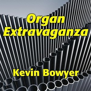 Organ Extravaganza: 31 Spectacular Gems for the King of Instruments