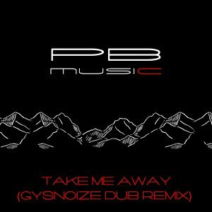 Take Me Away (Gysnoize Dub Remix)