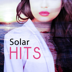 Solar Hits – Deep Chillout, Beach Party, Positive Vibrations, Summertime, Crazy Dance, Holiday Songs