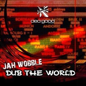Jah Wobble - Dub the World