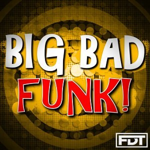 Big Bad Funk!