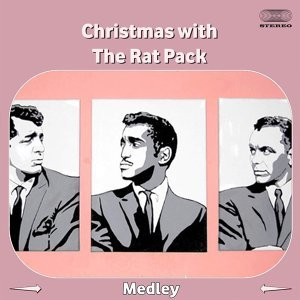 Christmas with the Rat Pack Medley: Let It Snow! Let It Snow! Let It Snow! / Jingle Bells / White Christmas / Have Yourself a Merry Little Christmas / Winter Wonderland / Baby, It's Cold Outside / I'll Be Home for Christmas / The Christmas Song / Blue CHR