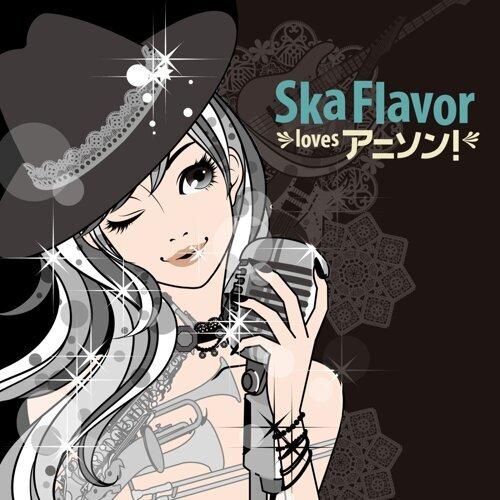 Ska Flavor loves アニソン!