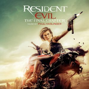 Resident Evil: The Final Chapter (惡靈古堡:最終章原聲帶) - Original Motion Picture Soundtrack