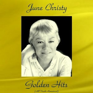 June Christy Golden Hits - All Tracks Remastered