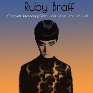 Ruby Braff: Complete Recordings with Hank Jones Feat. Jim Hall