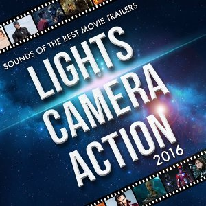 Lights, Camera, Action: Sounds of the Best Movie Trailers 2016