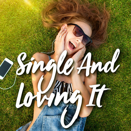 Single and Loving It