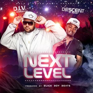Next Level (feat. Descent da Money)