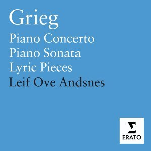 Grieg: Piano Concerto, Sonata Op.7, Lyric Pieces Opp.43, 54 & 65
