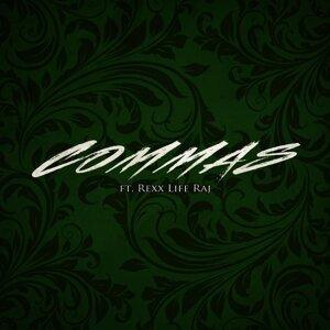 Commas (feat. Rexx Life Raj)