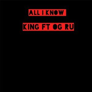 All I Know (feat. Og Ru)