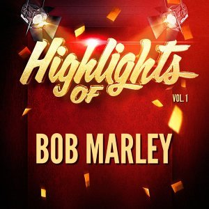 Highlights of Bob Marley, Vol. 1