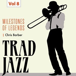 Milestones of Legends - Trad Jazz, Vol. 8