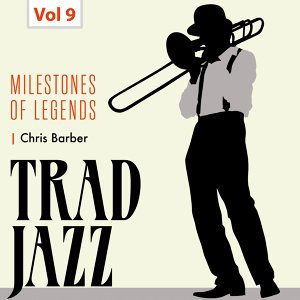 Milestones of Legends - Trad Jazz, Vol. 9