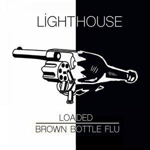 Brown Bottle Flu / Loaded