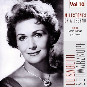 Milestones of a Legend - Elisabeth Schwarzkopf, Vol. 10