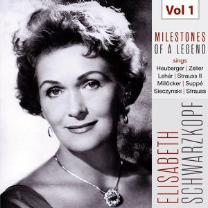 Milestones of a Legend - Elisabeth Schwarzkopf, Vol. 1