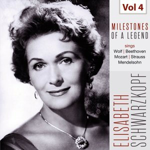Milestones of a Legend - Elisabeth Schwarzkopf, Vol. 4
