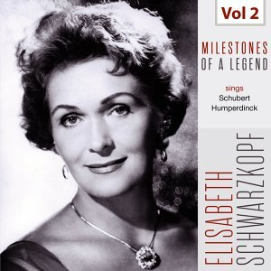 Milestones of a Legend - Elisabeth Schwarzkopf, Vol. 2