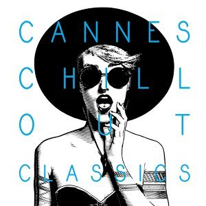 Cannes Chill out Classics
