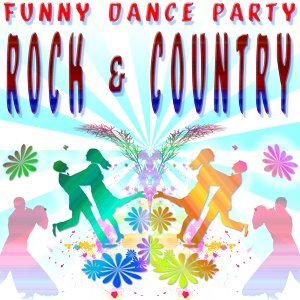 Funny Dance Party : Rock & Country