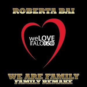 We Are Family / Family Remake - Italo Disco