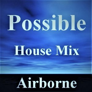 Possible (House Mix)