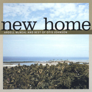 New Home Ardell McNeal And Best OF Otis G Johnson