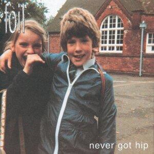 Never Got Hip - Bonus Tracks Edition