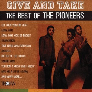 Give and Take - The Best of The Pioneers
