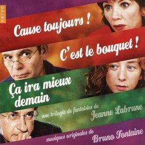 Cause toujours, c'est le bouquet, ça ira mieux demain - Jeanne Labrune's Original Motion Picture soundtrack