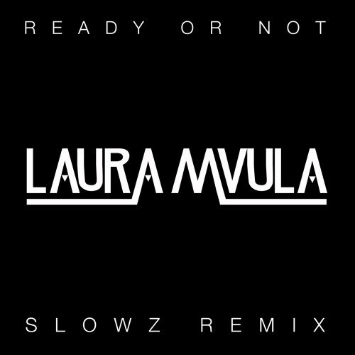 Ready or Not - Slowz Remix