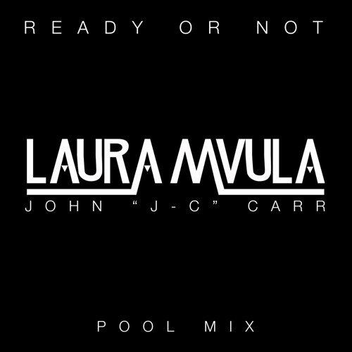 "Ready or Not - John ""J-C"" Carr Pool Mix"